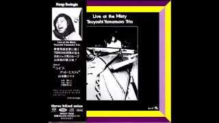 "♦Tsuyoshi Yamamoto Trio ♦ ""Live at Misty"" Full Album ♦"