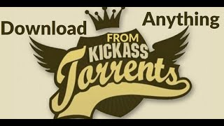 How to download anything from KickAss(Kat) without any software