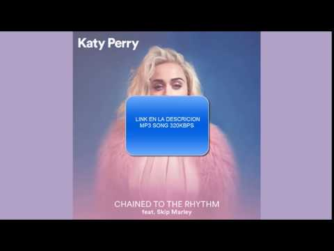 Katy Perry - Chained To The Rhythm ft. Skip Marley (Download mp3 320kbpsHD)
