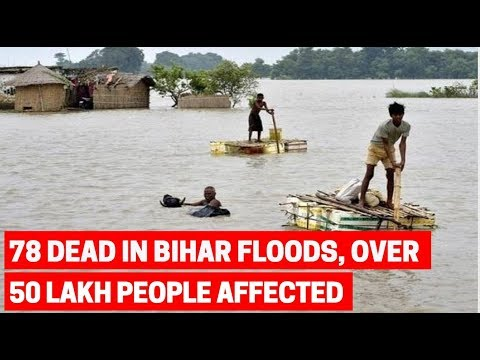 Bihar floods: Death toll reaches 78 over 50 lakh people affected