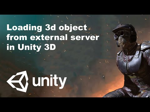 Unity tutorial : Loading 3d object from external server in Unity3D