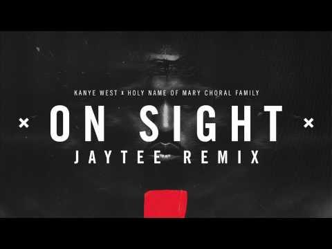 On Sight Jaytee Remix (Kanye West x Holy Name of Mary Choral Family)