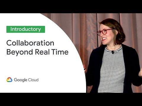 Google Docs: Taking Collaboration Beyond Real Time (Cloud Next '19)