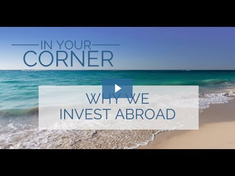 Why We Invest Abroad - Todd Schanel Core Wealth Management