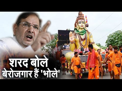 Debat on Sharad Yadav statement  'Kanwar Yatra is performed by unemployed people'