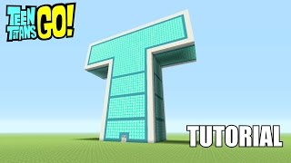 Minecraft Tutorial: How To Make The Teen Titans Go! T-Tower!!