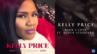 "Kelly Price ""Back 2 Love ft. Ruben Studdard"""