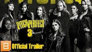 """[Trailer] """"Pitch Perfect 3"""" (Dir. Trish Sie)"""