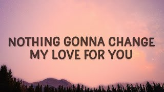 Download Shania Yan - Nothing's Gonna Change My Love For You (Cover Lyrics)