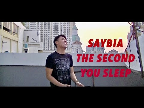 Saybia - The Second You Sleep Gilang Samsoe