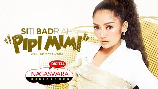 Download lagu Siti Badriah -  Pipi Mimi (Official Radio Release) NAGASWARA