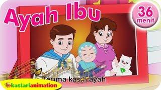 Ayah Ibu Lagu Anak Islam 36 menit | Kastari Animation Studio - Stafaband