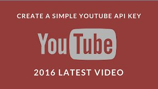 How to create a simple YouTube API key (New Video LIVE Sep 2017 Updated) New Video in Description