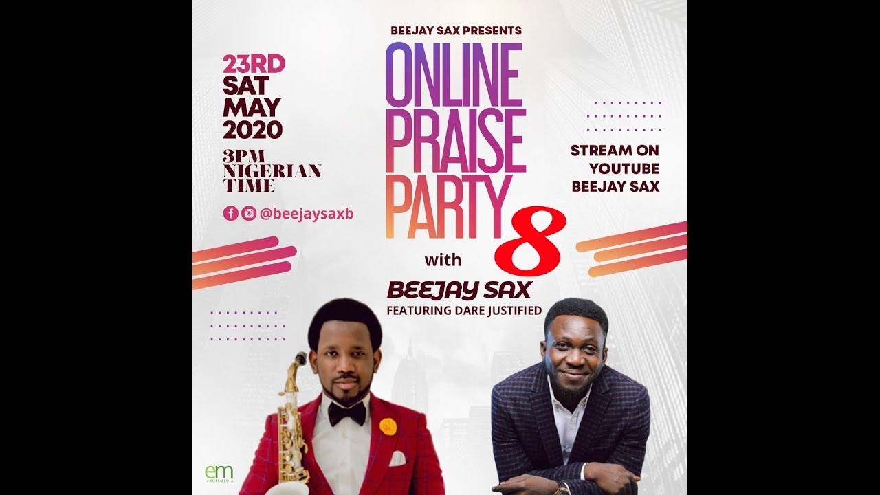 Download ONLINE PRAISE PARTY 8 - BEEJAY SAX & DARE JUSTIFIED