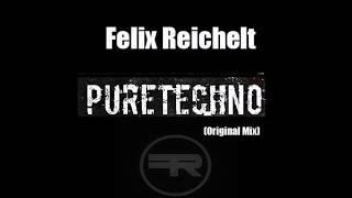Felix Reichelt - Pure Techno (Original Mix)[FREE DOWNLOAD]