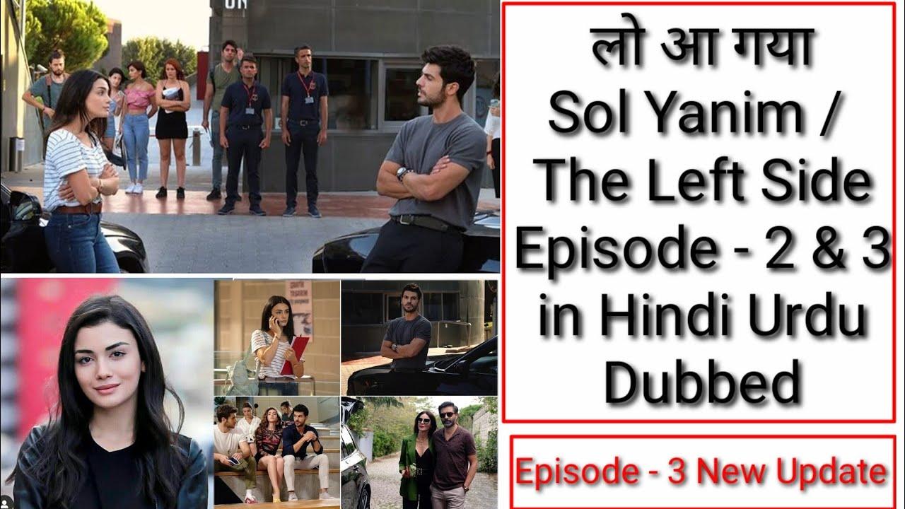 Download Sol Yanim Episode 2 & 3 in Hindi Urdu Dubbing | The Left Side | Ozge Yagiz | Episode 3 update