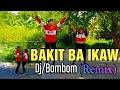 BAKIT BA IKAW OPM Dj_Bombom (Remix) Dancefitness