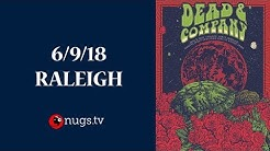 Dead & Company: Live from Raleigh (6/9/2018 Set 1 Opener)