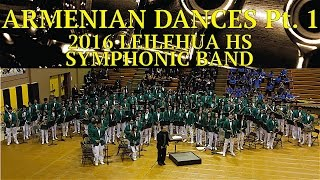 Armenian Dances Pt. 1 | Leilehua HS Symphonic Band | 2016 CDBF North POB | MultiCam