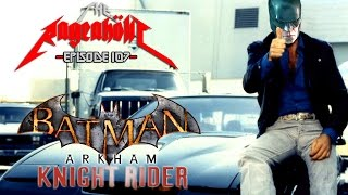 BATMAN: ARKHAM KNIGHT RIDER - The Rageaholic