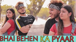 BEHEN BHAI KA PYAAR  | Every Brother and sister story | - Bharat Fury