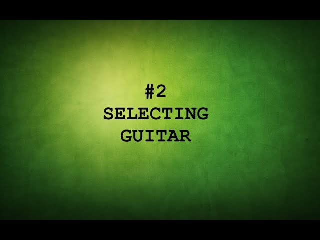 TAMIL GUITAR LESSONS-#2 GUITAR CHOOSING