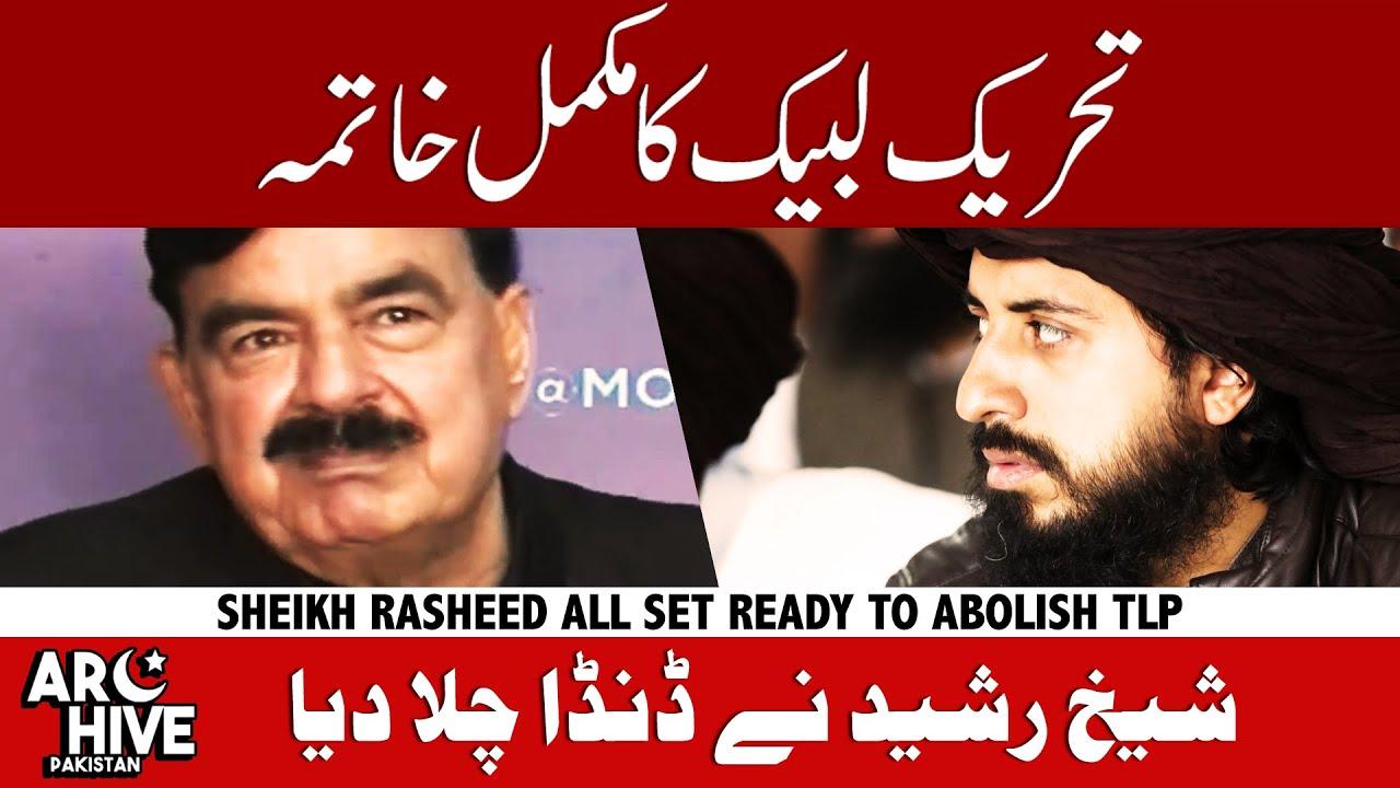 Sheikh Rasheed put an end to TLP