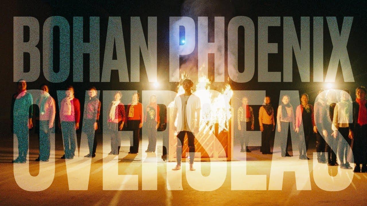 Bohan Phoenix - OVERSEAS 海外 (Official Video)