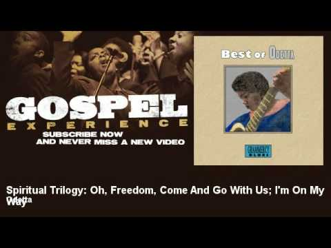Odetta - Spiritual Trilogy: Oh, Freedom, Come And Go With Us; I