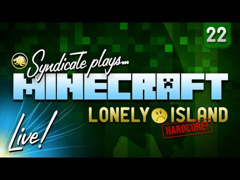 Minecraft: Lonely Island Livestream! (Hardcore) - Part 22