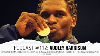 Podcast #112: Audley Harrison / Olympic Gold Medalist / 2010 European Heavyweight Champion