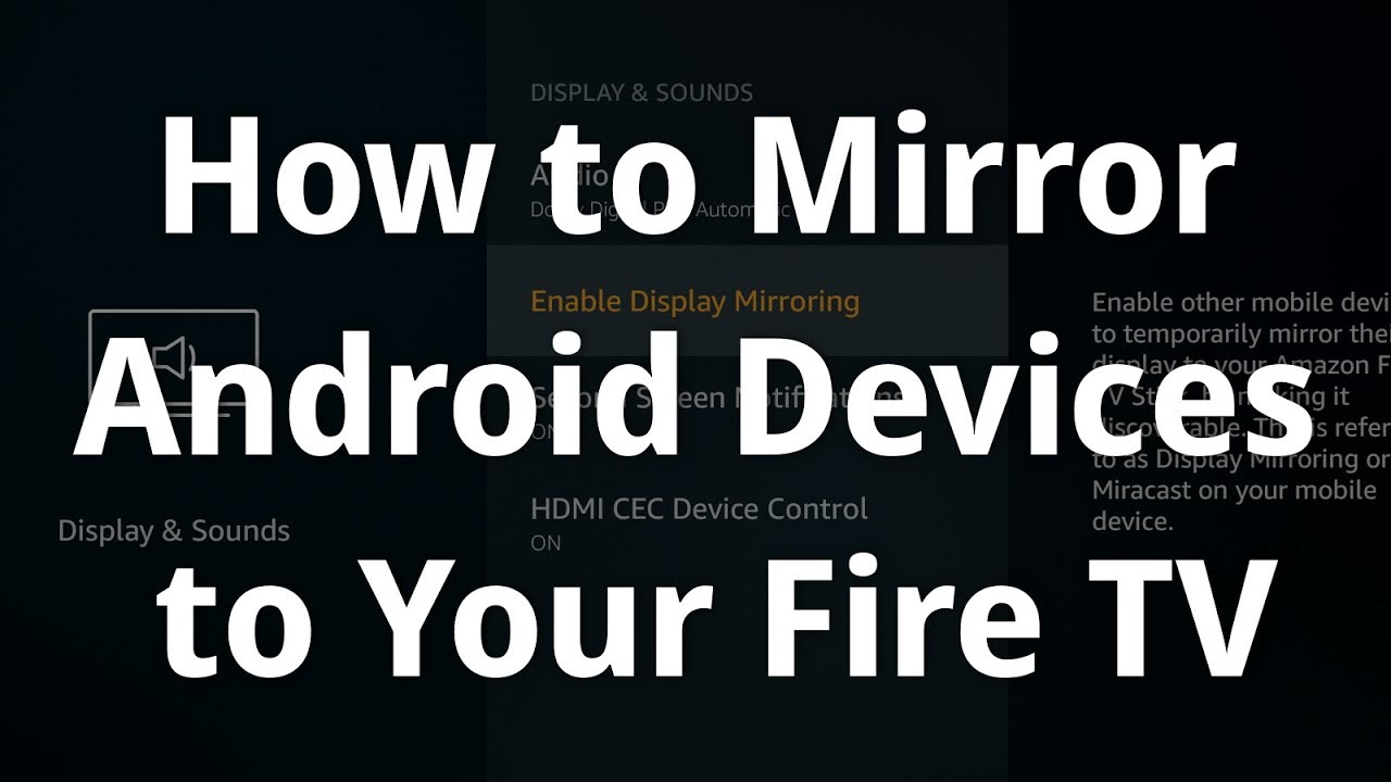How to Mirror Your Android Display to Amazon Fire TV