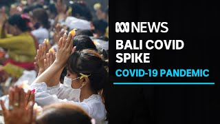 COVID was under control in Bali so they welcomed tourists, now cases are exploding   ABC News