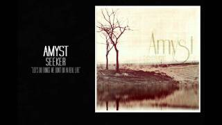 Amyst - Let's Do Things We Don't Do In Real Life