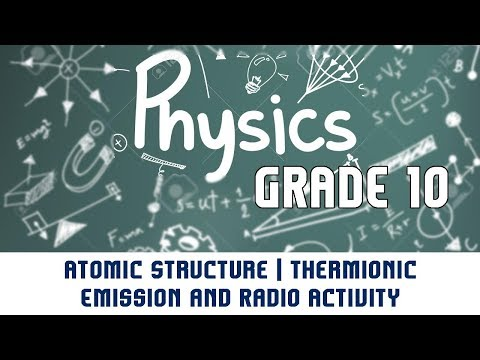 12.3 | Thermionic Emission and Radio Activity  | Atomic Structure