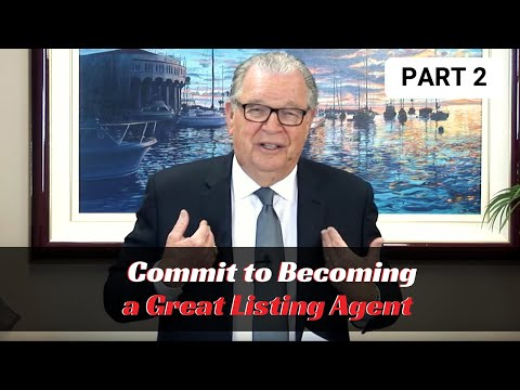 Commit to Becoming a Great Listing Agent - Part 2