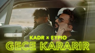 KADR x EYPIO - Gece Kararir (prod. by FL3X)Official Video 4K