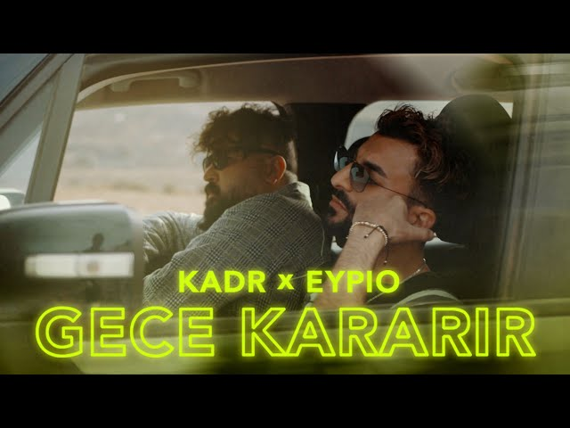 KADR - EYPIO // Gece Kararir (prod. by FL3X) Video 4K