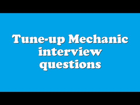 Tune-up Mechanic interview questions