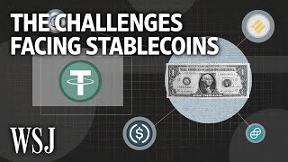 Stablecoins: Why This Hot Cryptocurrency Faces Challenges | WSJ