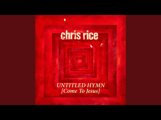 Untitled Hymn (Come to Jesus)