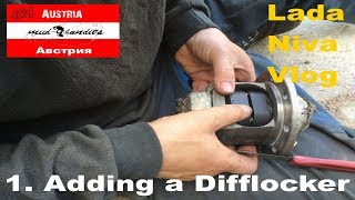 Lada Niva Vlog: 1. Adding a Difflocker