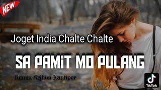 JOGET-INDIA Chalte-Chalte, Ft Tiktok_Sa Pamit Mo Pulang ( Full Remix ) Arkez Sound