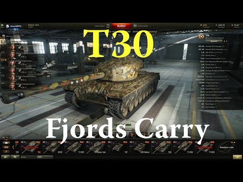 World of Tanks - T30 Fjords Carry