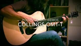 Point N Shoot Demos: Collings OM1-T