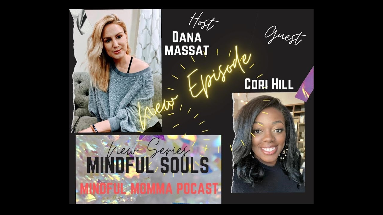 Mindful Souls Podcast with special guest with Cori Hill, Founder of Chill Counseling