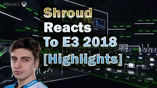 Shroud Reacts To E3 Highlights