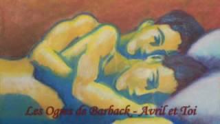 Les Ogres de Barback - Avril et Toi