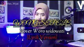 Download lagu WONG SEPELE || Woro Widowati [ Version Lirik ]