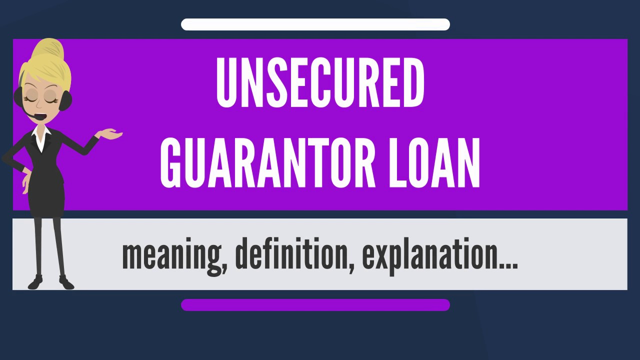 what is unsecured guarantor loan? what does unsecured guarantor loan